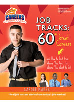 Job Tracks: 60* Great Careers-and How to Get From Where You Are...to Where you Want to Go!