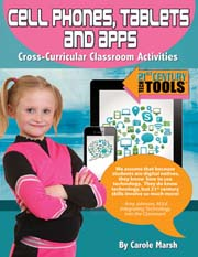 Cell Phones, Tablets & Apps: Cross-Curricular Classroom Activities