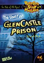 The Ghost of GlenCastle Prison