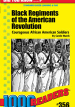 Black Regiments of the American Revolution: Courageous African American Soldiers