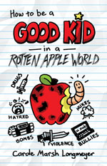 How to be a Good Kid in a Rotten Apple World