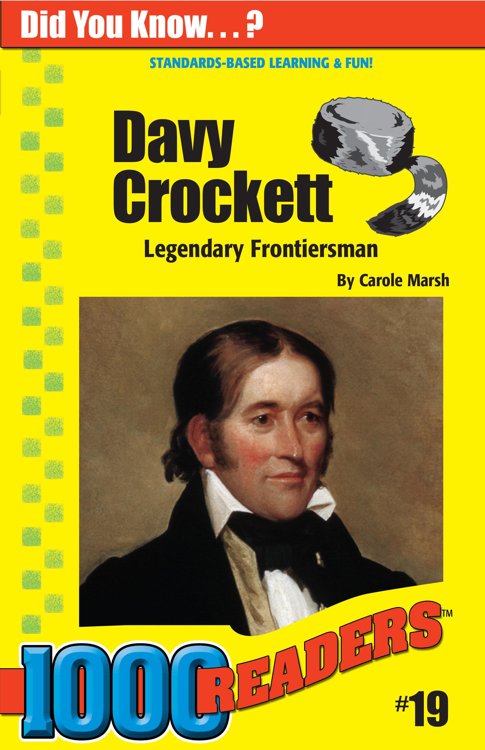 Davy Crockett: Legendary Frontiersman