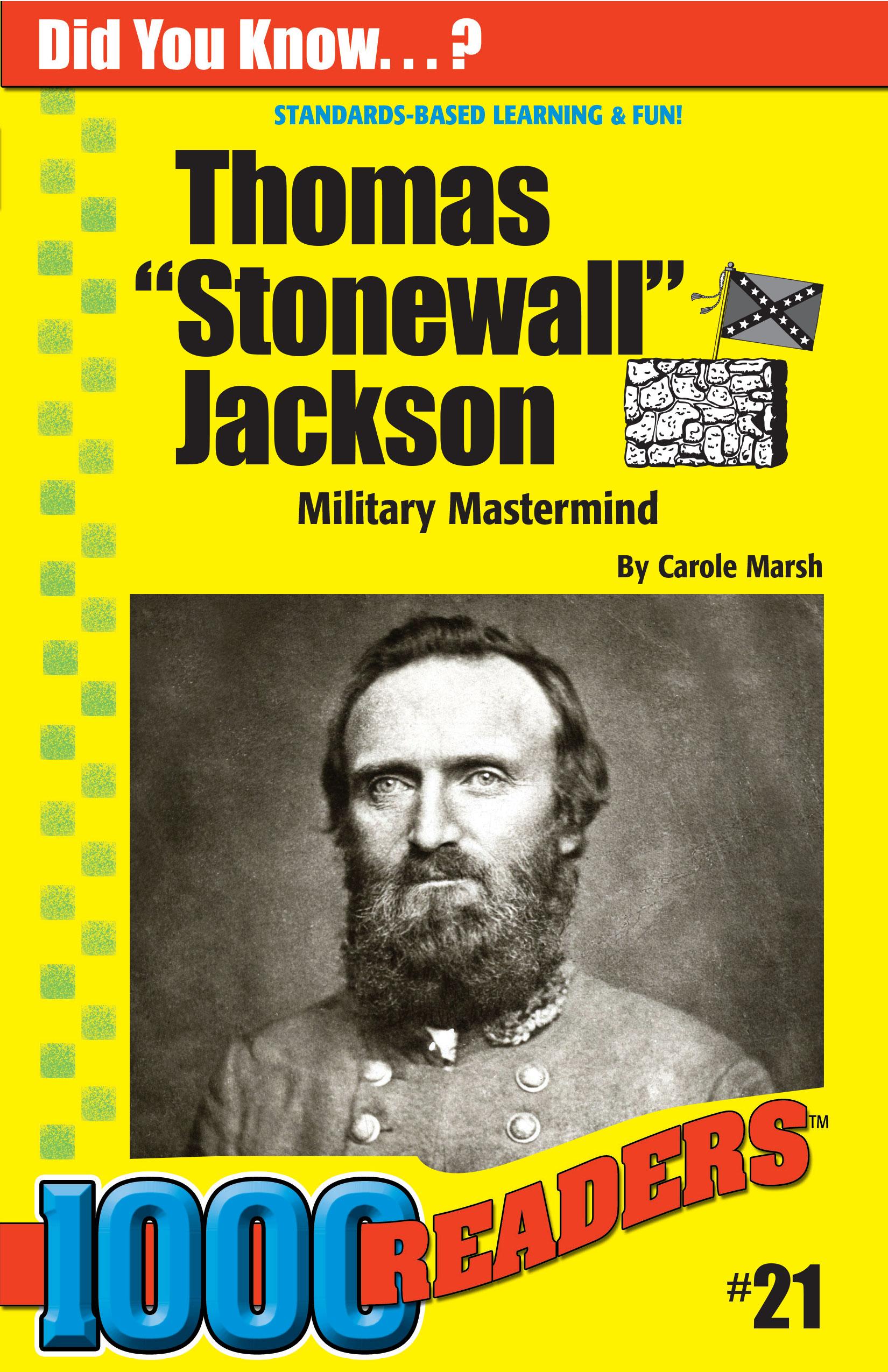 Thomas 'Stonewall' Jackson: Military Mastermind