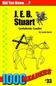 J. E. B. Stuart: Confederate Cavalier