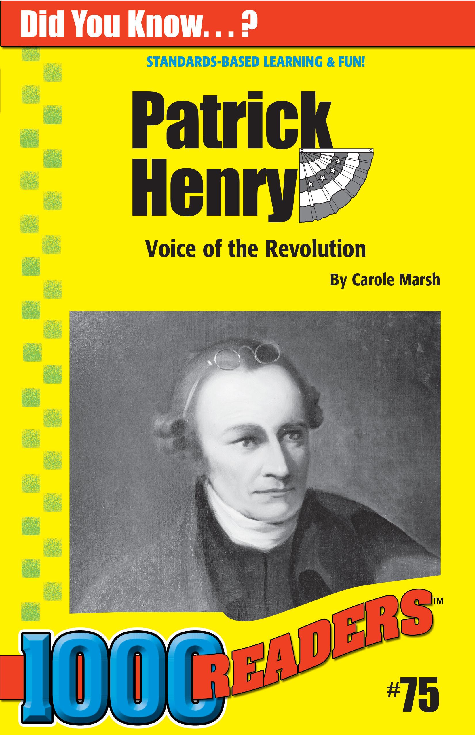 Patrick Henry: Voice of the Revolution