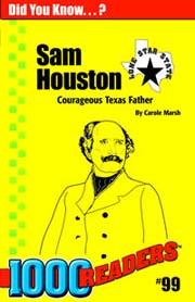 Sam Houston: Courageous Father of Texas