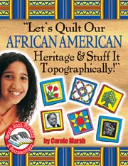 Let's Quilt Our African American Heritage & Stuff It Topographically!