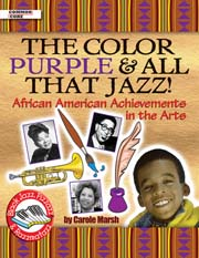 Color Purple & All That Jazz!: African American Achievements in the Arts