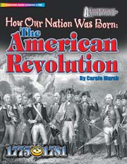 The American Revolution: How Our Nation Was Born