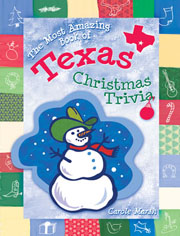 The Most Amazing Book of Texas Christmas Trivia