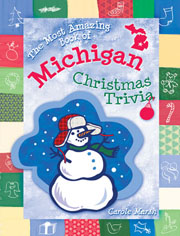 The Most Amazing Book of Michigan Christmas Trivia