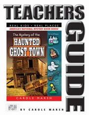 The Mystery of the Haunted Ghost Town Teacher's Guide