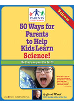 50 Ways for Parents to Help Kids Learn Science!