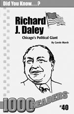 Richard J. Daley: Chicago's Political Giant Consumable Pack 30