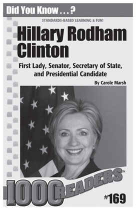 Hillary Rodham Clinton: First Lady, Senator, Secretary of State, and Presidential Candidate Consumable Pack 30