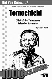Tomochichi: Chief of the Yamacraws, Friend of Savannah Consumable Pack 30