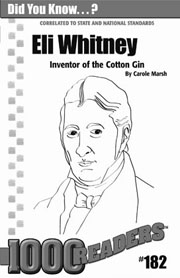 Eli Whitney: Inventor of the Cotton Gin Consumable Pack 30