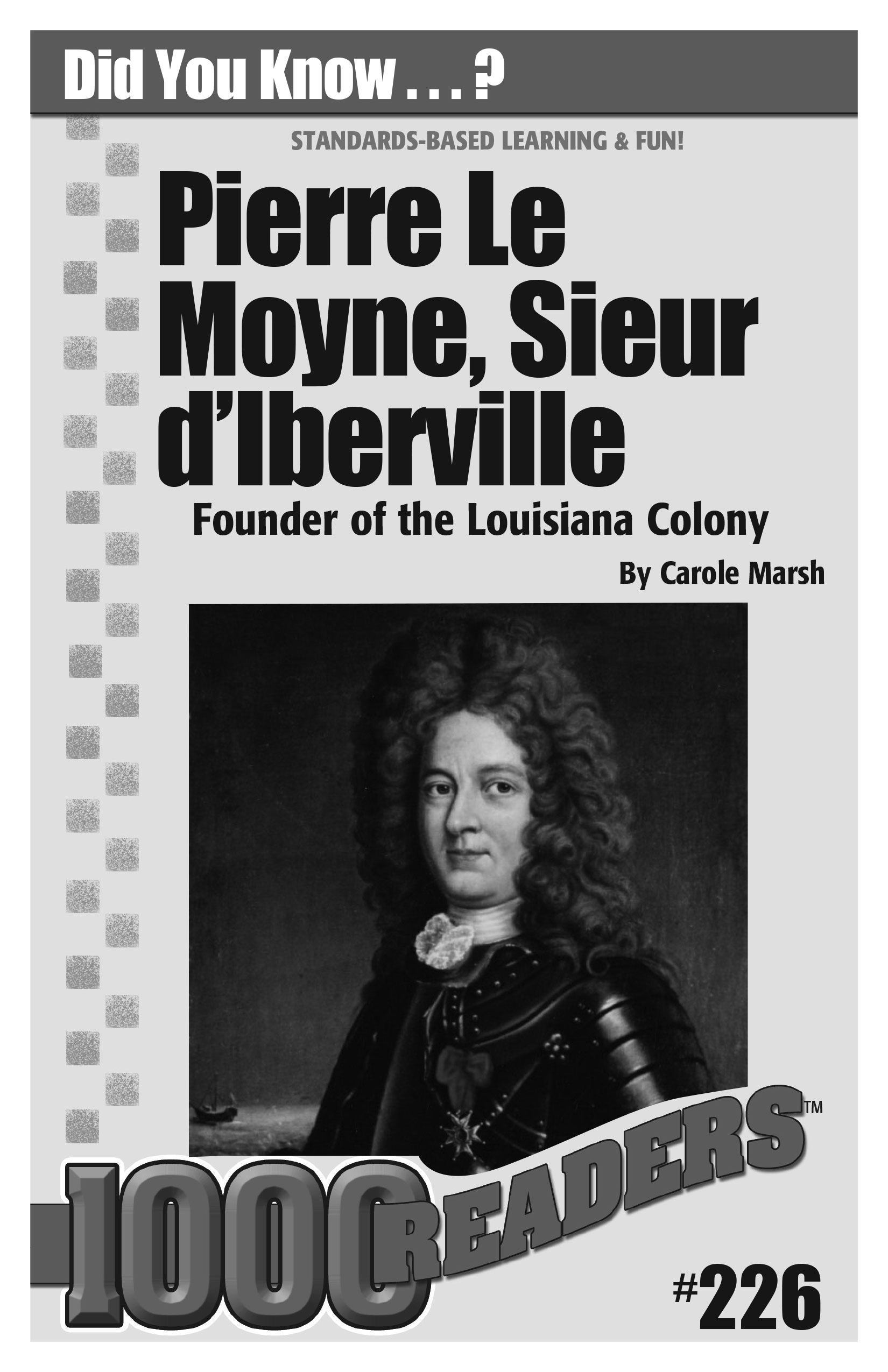Pierre Le Moyne, Sieur d'Iberville: Founder of the Louisiana Colony Consumable Pack 30