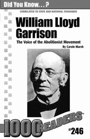 William Lloyd Garrison: The Voice of the Abolitionist Movement Consumable Pack 30