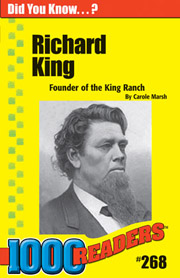Richard King:Founder of the King Ranch