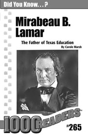 Mirabeau B. Lamar: The Father of Texas Education Consumable Pack 30