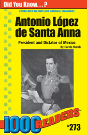 Antonio López de Santa Anna: President and Dictator of Mexico