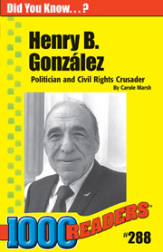 Henry B. Gonzalez: Politician and Civil Rights Crusader