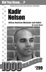Kadir Nelson: African American Illustrator and Author Consumable Pack 30