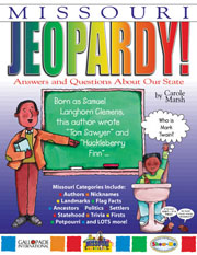 Missouri Jeopardy!: Answers & Questions About Our State!