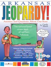 Arkansas Jeopardy!: Answers & Questions About Our State