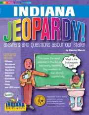 Indiana Jeopardy!: Answers & Questions About Our State