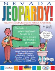 Nevada Jeopardy!: Answers & Questions About Our State!