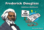 Frederick Douglass: Ambitious Abolitionist - Digital Reader, 1-year School License