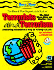 Terrorists and Terrorism: Who, What, Where, When and Why They Exist