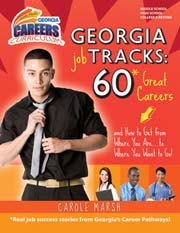 Georgia Job Tracks: 60* Great Careers-and How to Get From Where You Are...to Where you Want to Go!