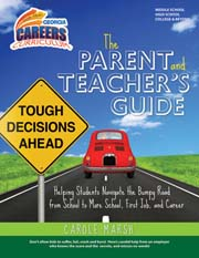 The Parent and Teacher's Guide: Helping Students Navigate the Bumpy Road from School to More School, First Job, and Career