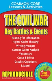 The Civil War: Key Battles and Events – Common Core Lessons & Activities
