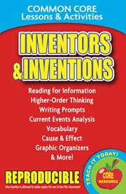 Inventors and Inventions – Common Core Lessons & Activities