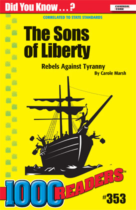 The Sons of Liberty: Rebels Against Tyranny