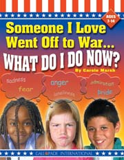 Someone I Love Went Off To War...What Do I Do?