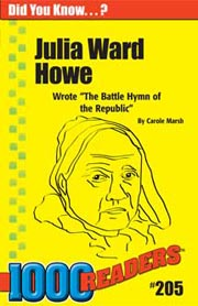 Julia Ward Howe: Wrote 'The Battle Hymn of the Republic'