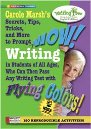 Carole Marsh's Secrets, Tips, Tricks and More to Prompt WOW! Writing