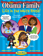 The Obama Family: Life in the White House: President Barack Obama, First Lady Michelle Obama, First Children Malia and Sasha""