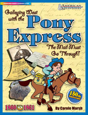 "Galloping West with the Pony Express!: ""The Mail Must Go Through!"""