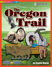 Wagons Ho! Pioneers' Path to the West!:  The Oregon Trail