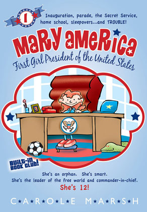 Mary America - First Girl President of the United States - Book 1