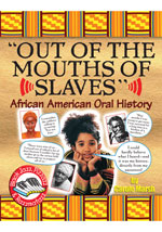 Out of the Mouths of Slaves: African American Oral History