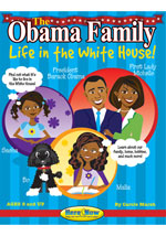 The Obama Family: Life in the White House: President Barack Obama, First Lady Michelle Obama, Malia, and Sasha