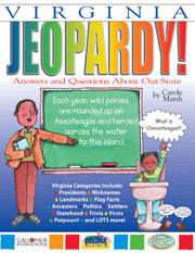 Virginia Jeopardy!: Answers & Questions About Our State!