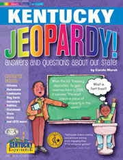 Kentucky Jeopardy!: Answers & Questions About Our State!